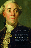 Jacques Necker, On Executive Power in Great States